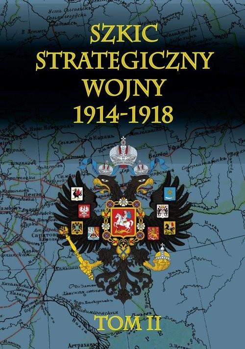 okładka Szkic strategiczny wojny 1914-1918 Tom 2, Książka | Cichowicz Januariusz