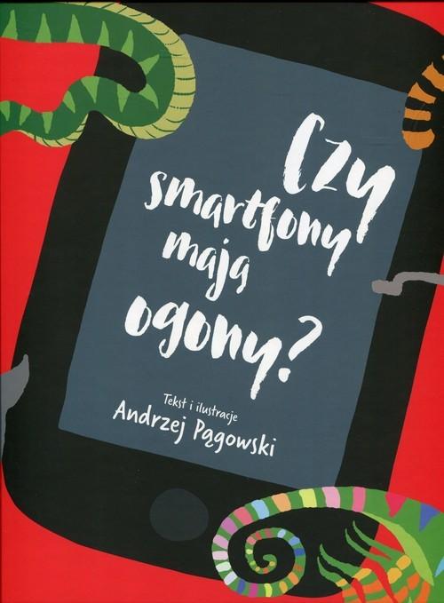 okładka Czy smartfony mają ogony?, Książka | Pągowski Andrzej