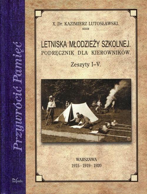 okładka Letniska młodzieży szkolnej Podręcznik dla kierowników Zeszyty 1-5, Książka | Lutosławski Kazimierz