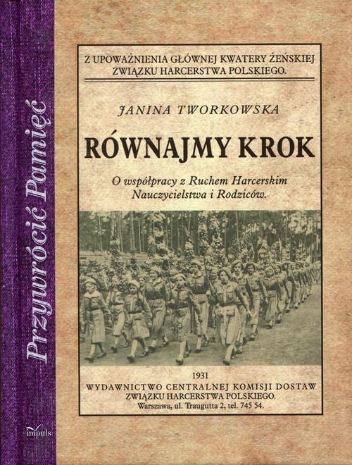 okładka Równajmy krok O współpracy z Ruchem Harcerskim Nauczycielstwa i Rodziców, Książka | Tworkowska Janina