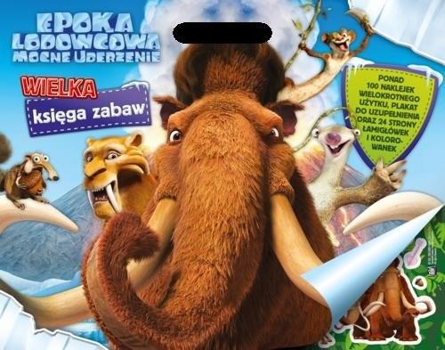 okładka Epoka Lodowcowa. Mocne uderzenie Wielka księga zabawksiążka |  | Opracowanie zbiorowe