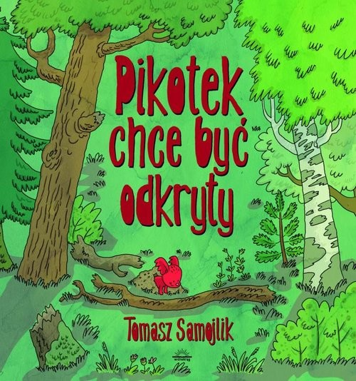 okładka Pikotek chce być odkryty, Książka | Samojlik Tomasz