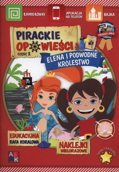 okładka Pirackie opowieści 3 Elena i podwodne królestwo, Książka |