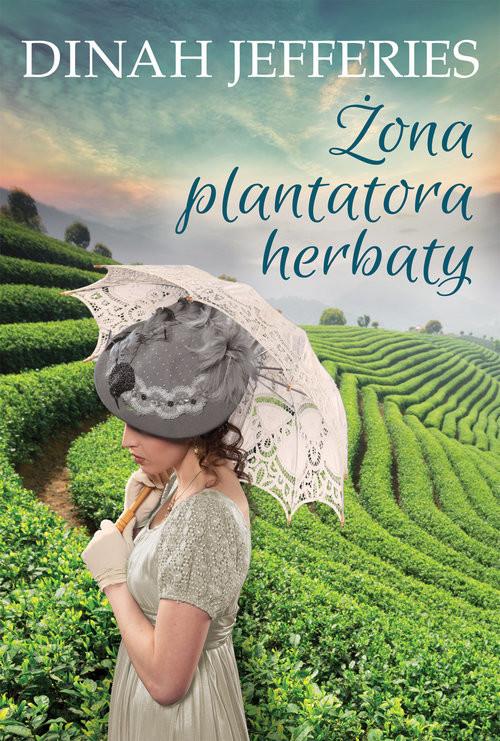 okładka Żona plantatora herbaty, Książka | Jefferies Dinah