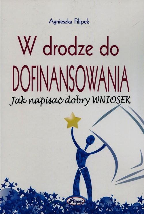 okładka W drodze do dofinansowania Jak napisać dobry wniosek, Książka | Filipek Agnieszka