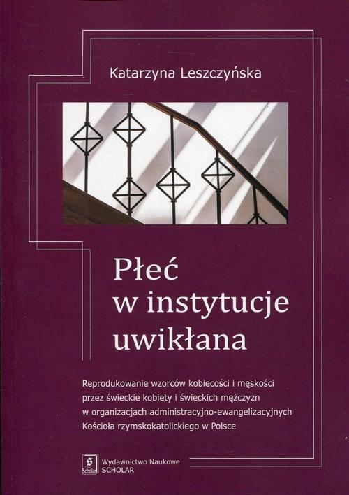 okładka Płeć w instytucje uwikłana, Książka | Leszczyńska Katarzyna