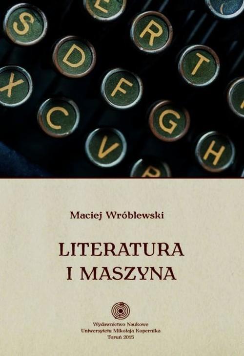 okładka Literatura i maszyna, Książka | Wróblewski Maciej