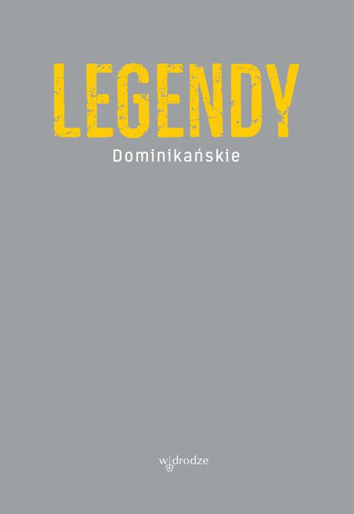 okładka Legendy dominikańskie, Książka | Salij Jacek