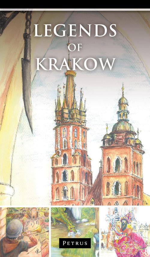 okładka Legends of Krakow Legendy o Krakowie w języku angielskimksiążka |  | Iwański Zbigniew