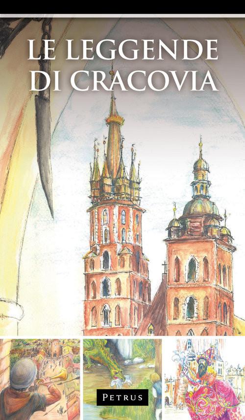 okładka Le Leggende di Cracovia Legendy o Krakowie w języku włoskim, Książka | Iwański Zbigniew