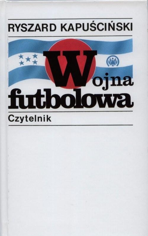 okładka Wojna futbolowa, Książka | Kapuściński Ryszard