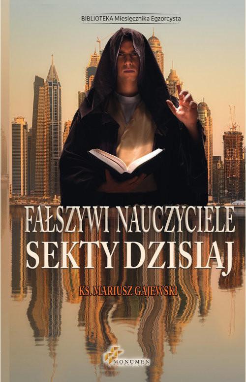 okładka Fałszywi nauczyciele Sekty dzisiaj, Książka   Gajewski Mariusz