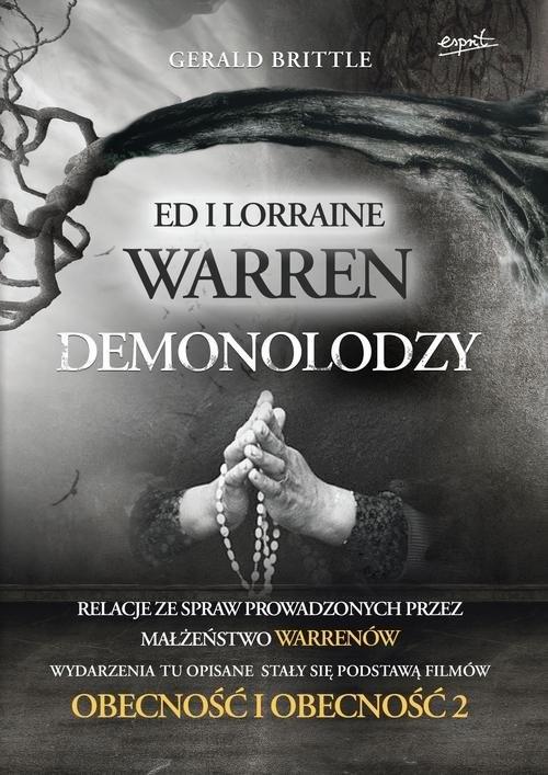 okładka Demonolodzy Ed i Lorraine Warren Relacje ze spraw prowadzonych przez małżeństwo Warrenów, Książka | Brittle Gerald