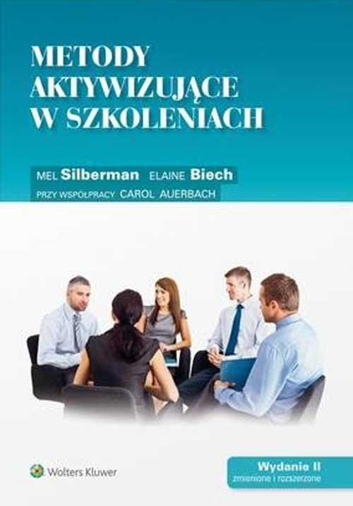 okładka Metody aktywizujące w szkoleniach, Książka   Elaine Biech, Mel Silberman