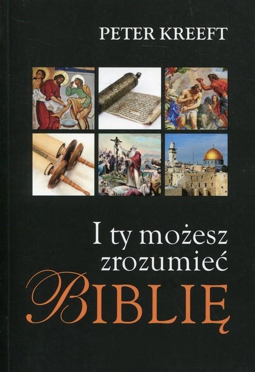 okładka I ty możesz zrozumieć Biblię, Książka | Kreeft Peter