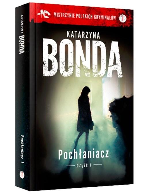 okładka Pochłaniacz Część 1, Książka | Katarzyna Bonda