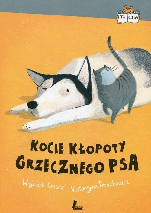 okładka Kocie kłopoty Grzecznego psa, Książka | Wojciech Cesarz, Katarzyna Terechowicz