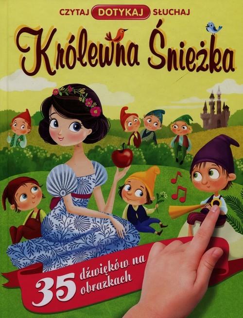 okładka Królewna Śnieżka Czytaj Dotykaj Słuchaj 35 dźwięków na obrazkach, Książka | Praca Zbiorowa