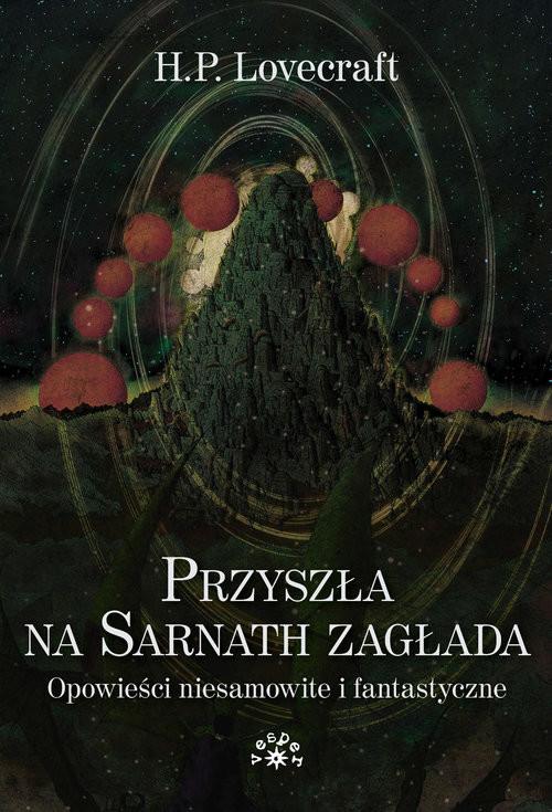 okładka Przyszła na Sarnath zagłada Opowieści niesamowite i fantastyczneksiążka |  | Howard Phillips Lovecraft