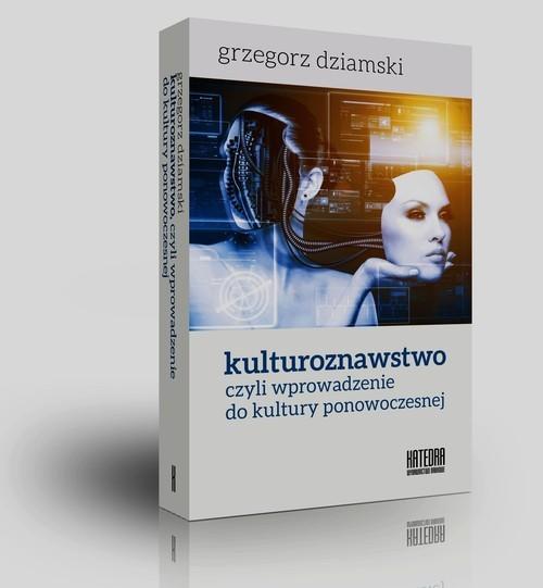 okładka Kulturoznawstwo czyli wprowadzenie do kultury ponowoczesnej, Książka | Dziamski Grzegorz