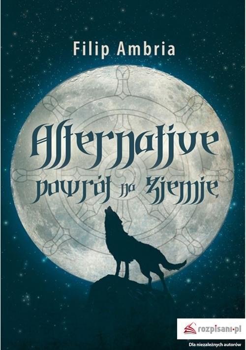 okładka Alternative. Powrót na Ziemię, Książka | Ambria Filip