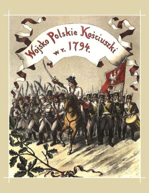 okładka Wojsko polskie Kościuszki w roku 1794, Książka | Twardowski Bolesław
