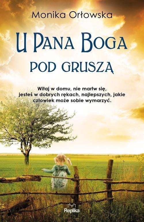okładka U Pana Boga pod gruszą, Książka | Orłowska Monika
