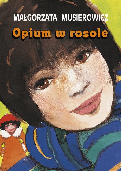 okładka Opium w rosoleksiążka |  | Musierowicz Małgorzata