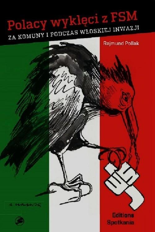 okładka Polacy wyklęci z FSM za komuny i podczas włoskiej inwazji, Książka | Pollak Rajmund