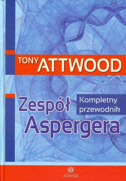 okładka Zespół Aspergera Kompletny przewodnik, Książka | Attwood Tony