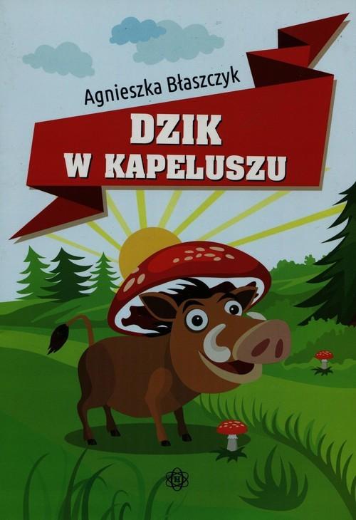 okładka Dzik w kapeluszu, Książka | Błaszczyk Agnieszka