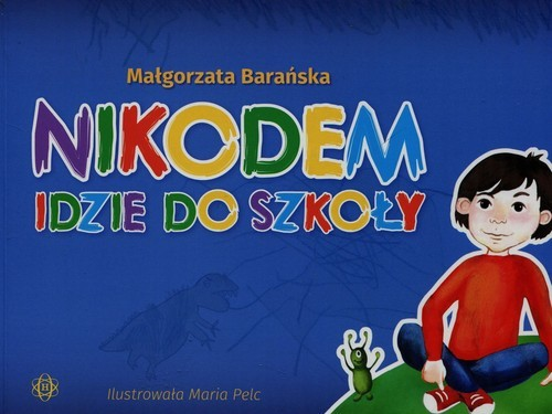 okładka Nikodem idzie do szkoły, Książka | Barańska Małgorzata