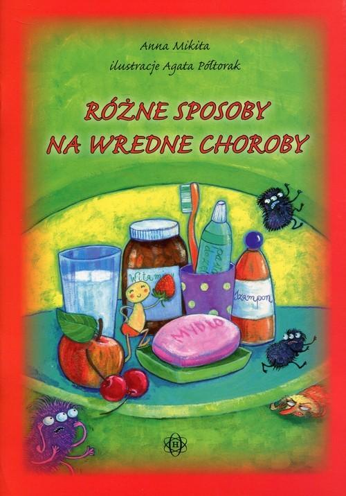 okładka Różne sposoby na wredne choroby, Książka | Mikita Anna