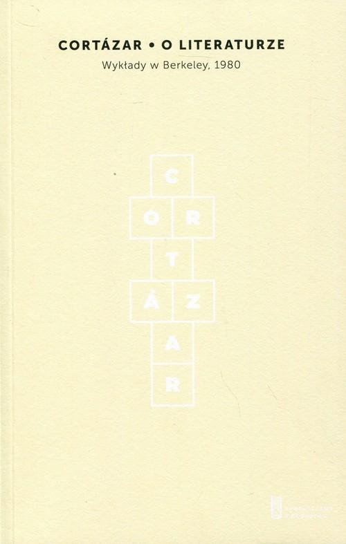 okładka O literaturze Wykłady w Berkeley 1980, Książka | Cortazar Julio