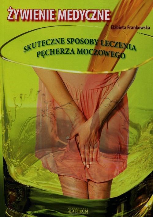 okładka Żywienie medyczne Skuteczne sposoby leczenia pęcherza moczowego, Książka | Frankowska Elżbieta