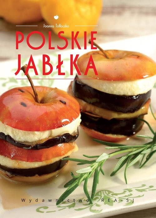okładka Polskie jabłka Poszerzamy kulinarne horyzontyksiążka |  | Tołłoczko Joanna