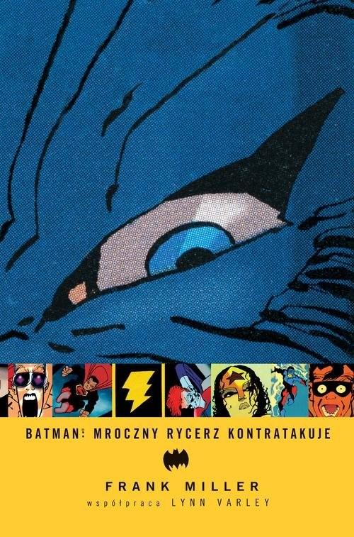 okładka Batman Mroczny Rycerz kontratakujeksiążka |  | Miller Frank