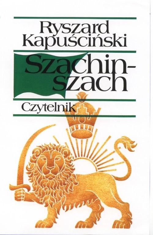 okładka Szachinszach, Książka | Kapuściński Ryszard