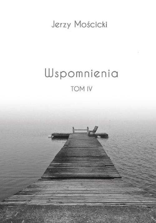 okładka Wspomnienia Tom IV, Książka | Mościcki Jerzy