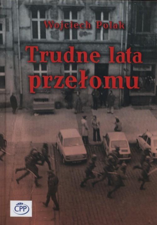 okładka Trudne lata przełomu, Książka | Polak Wojciech