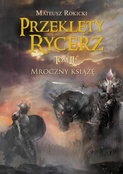 okładka Przeklęty rycerz. Tom 2 Mroczny książęksiążka |  | Rokicki Mateusz