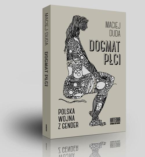 okładka Dogmat płci Polska wojna z genderksiążka      Duda Maciej