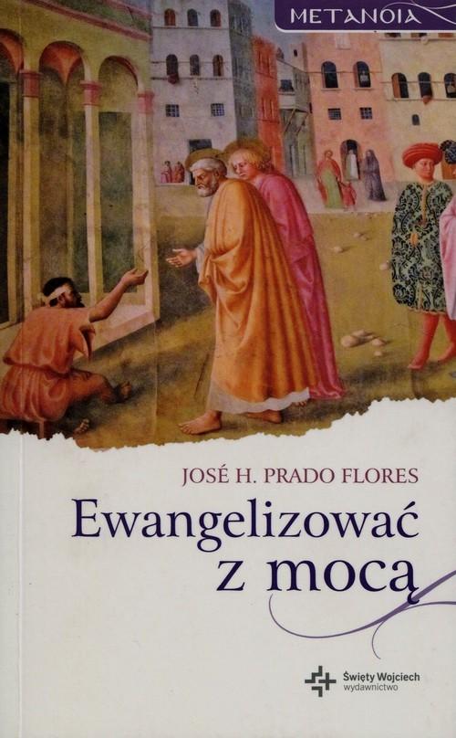 okładka Ewangelizować z mocą, Książka | Jose H. Prado Flores