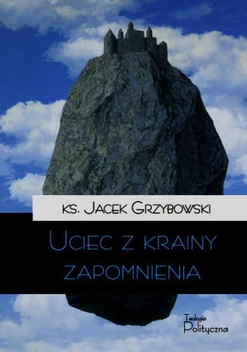 okładka Uciec z krainy zapomnienia Tom 4, Książka | Grzybowski Jacek
