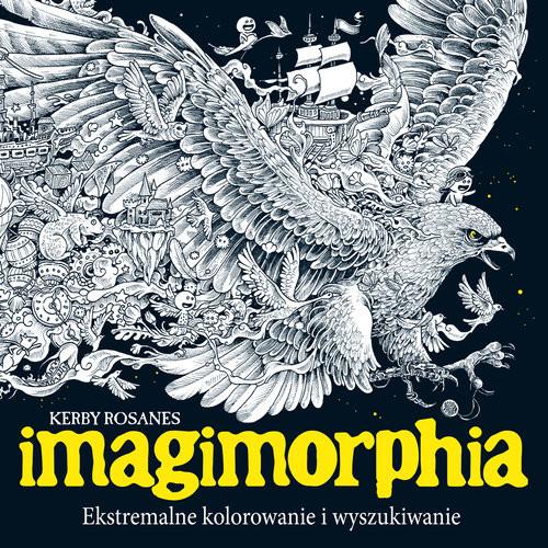 okładka Imagimorphia Ekstremalne kolorowanie i wyszukiwanie, Książka   Rosanes Kerby