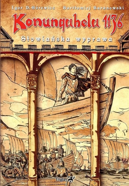 okładka Konungahela 1136  Słowiańska wyprawa Słowiańska wyprawa, Książka | Igor D. Górewicz, Bartłomiej Baranowski