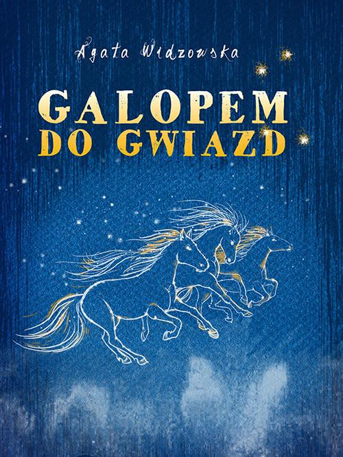 okładka Galopem do gwiazd, Książka   Widzowska Agata