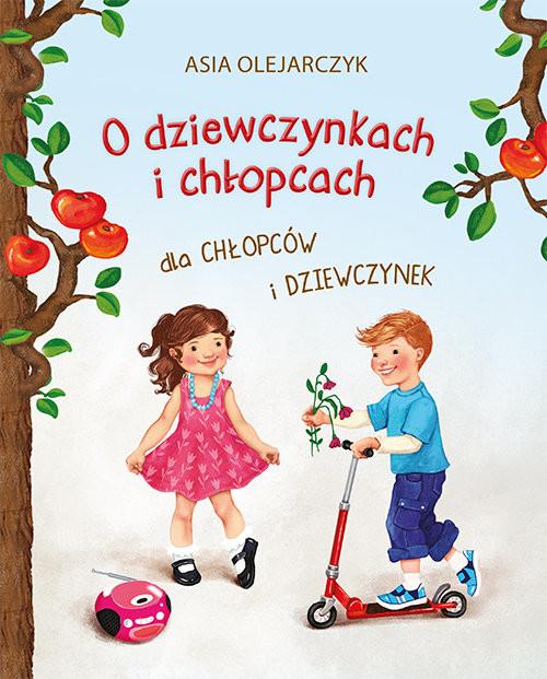 okładka O dziewczynkach i chłopcach, Książka   Olejarczyk Asia
