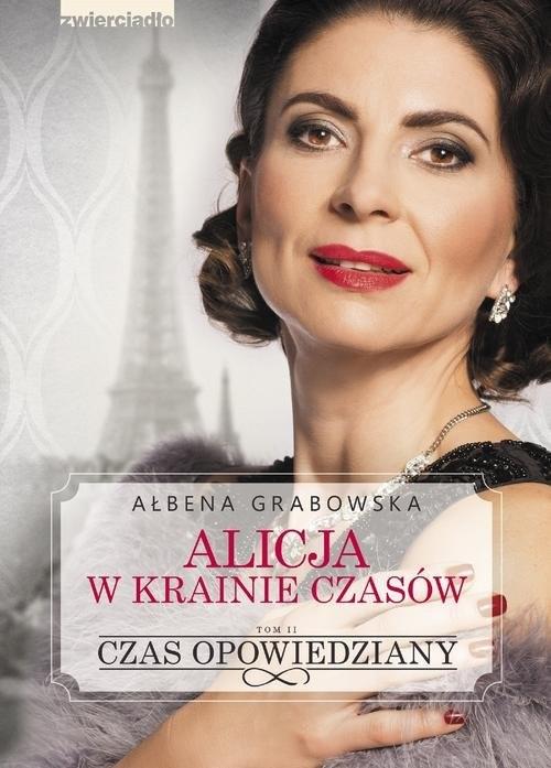 okładka Alicja w krainie czasów 2 Czas opowiedziany, Książka | Grabowska Ałbena
