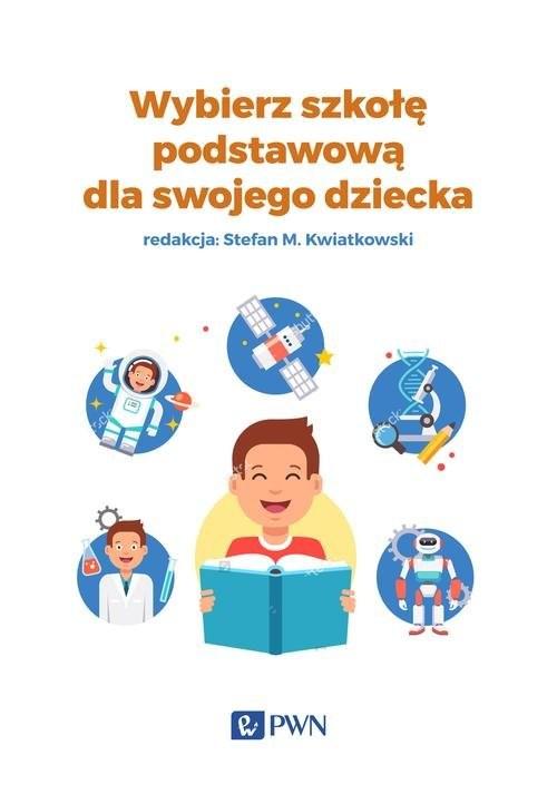 okładka Wybierz szkołę podstawową dla swojego dziecka, Książka |
